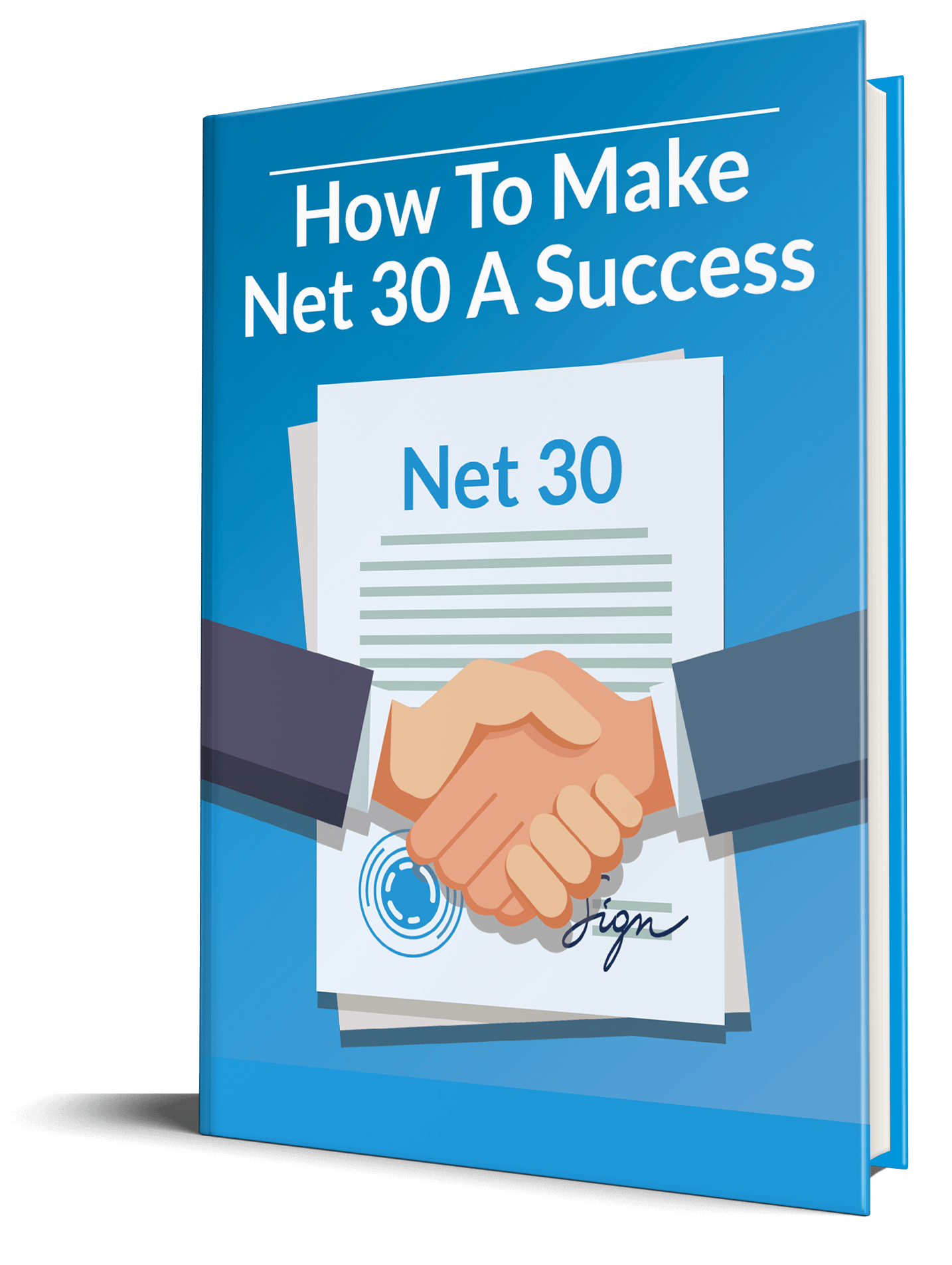 How To Make Net 30 A Success